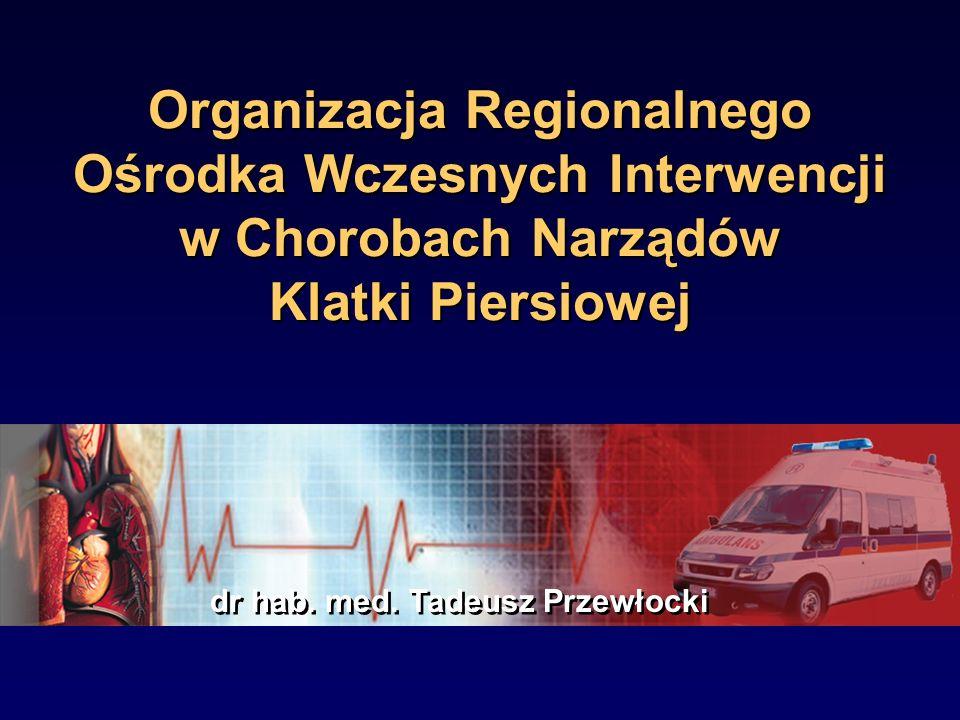 Organizacja Regionalnego Ośrodka Wczesnych Interwencji w Chorobach Narządów Klatki Piersiowej dr hab.