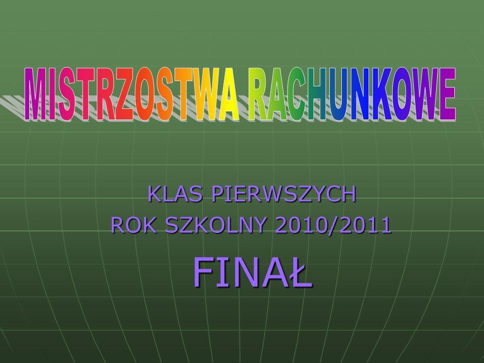 KLAS PIERWSZYCH ROK SZKOLNY 2010/2011 FINAŁ