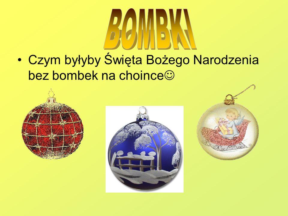 Czym byłyby Święta Bożego Narodzenia bez bombek na choince
