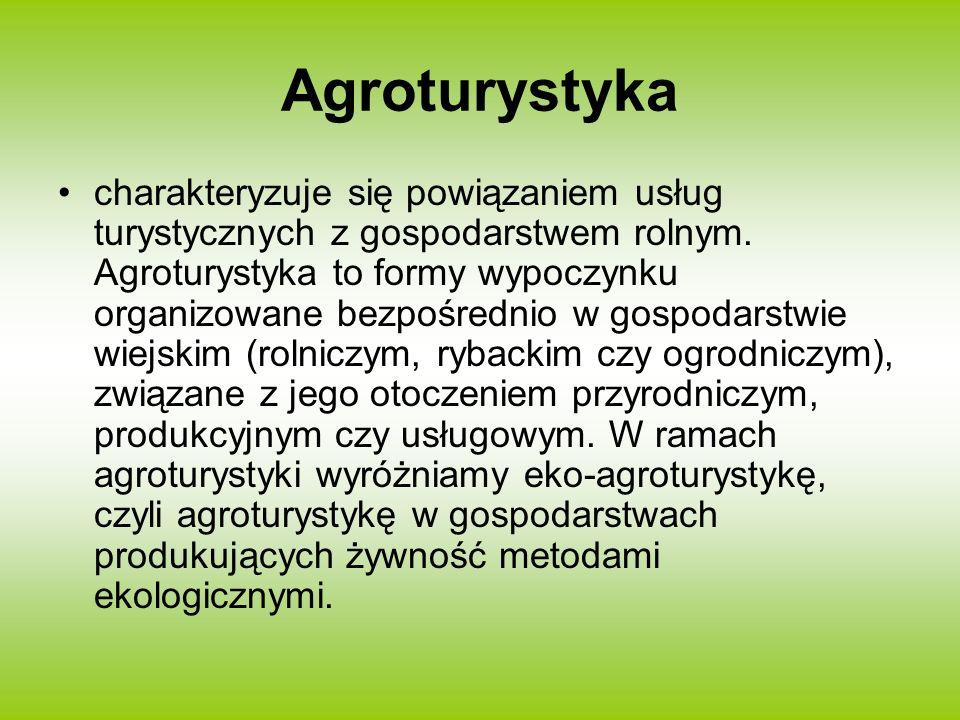 Agroturystyka charakteryzuje się powiązaniem usług turystycznych z gospodarstwem rolnym. Agroturystyka to formy wypoczynku organizowane bezpośrednio w