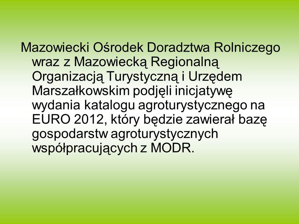 Mazowiecki Ośrodek Doradztwa Rolniczego wraz z Mazowiecką Regionalną Organizacją Turystyczną i Urzędem Marszałkowskim podjęli inicjatywę wydania katal