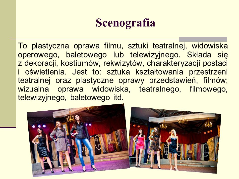 Scenografia To plastyczna oprawa filmu, sztuki teatralnej, widowiska operowego, baletowego lub telewizyjnego. Składa się z dekoracji, kostiumów, rekwi