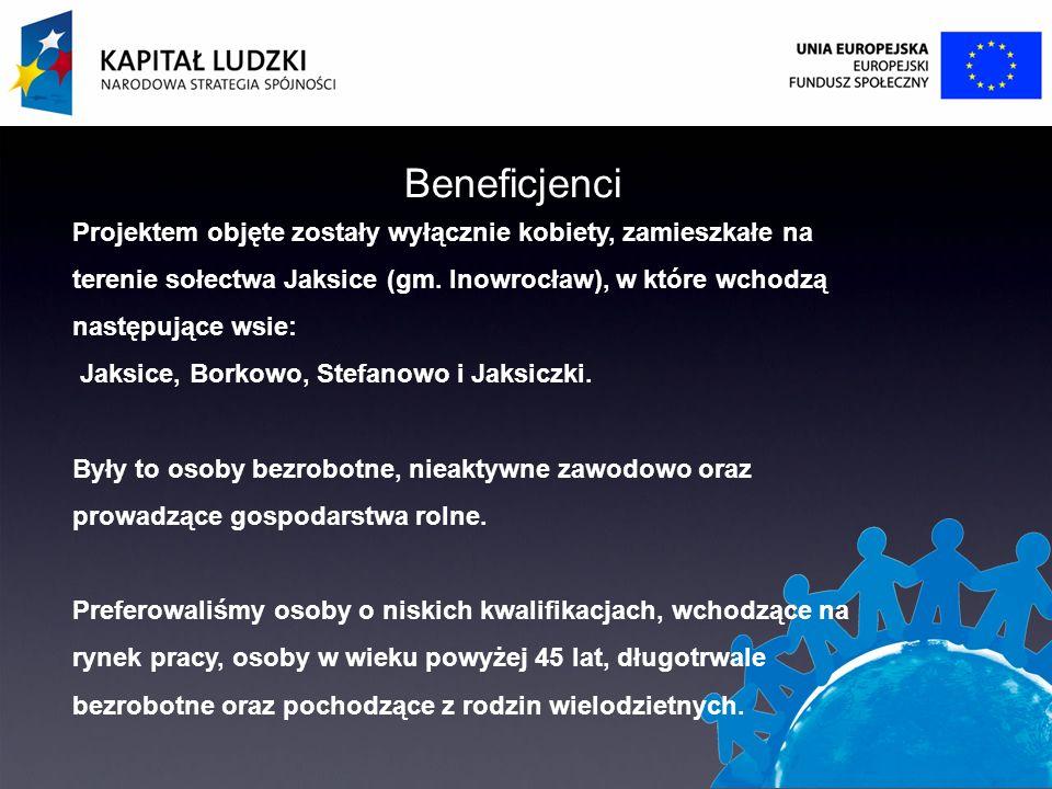 Projektem objęte zostały wyłącznie kobiety, zamieszkałe na terenie sołectwa Jaksice (gm.