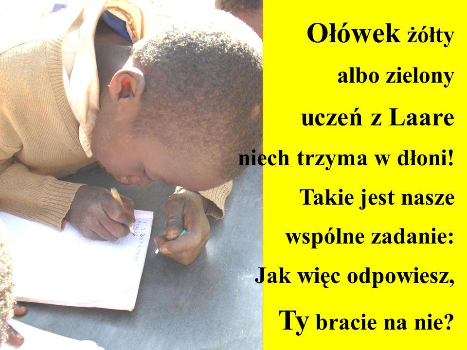 Ołówek żółty albo zielony uczeń z Laare niech trzyma w dłoni.