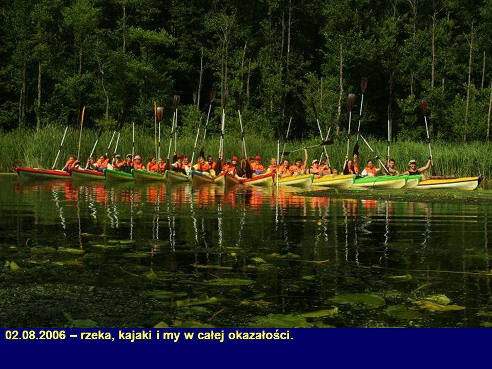 02.08.2006 – rzeka, kajaki i my w całej okazałości.