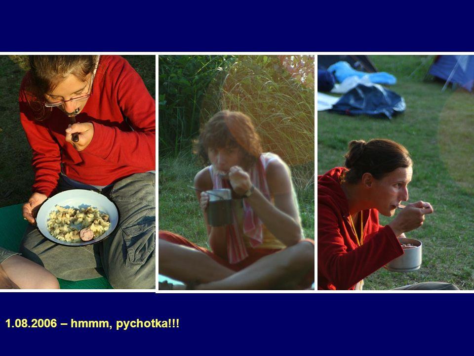 1.08.2006 – hmmm, pychotka!!!