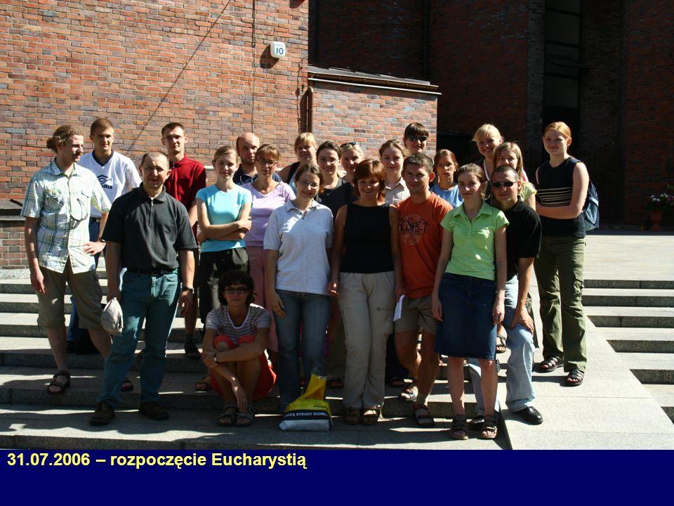 31.07.2006 – rozpoczęcie Eucharystią