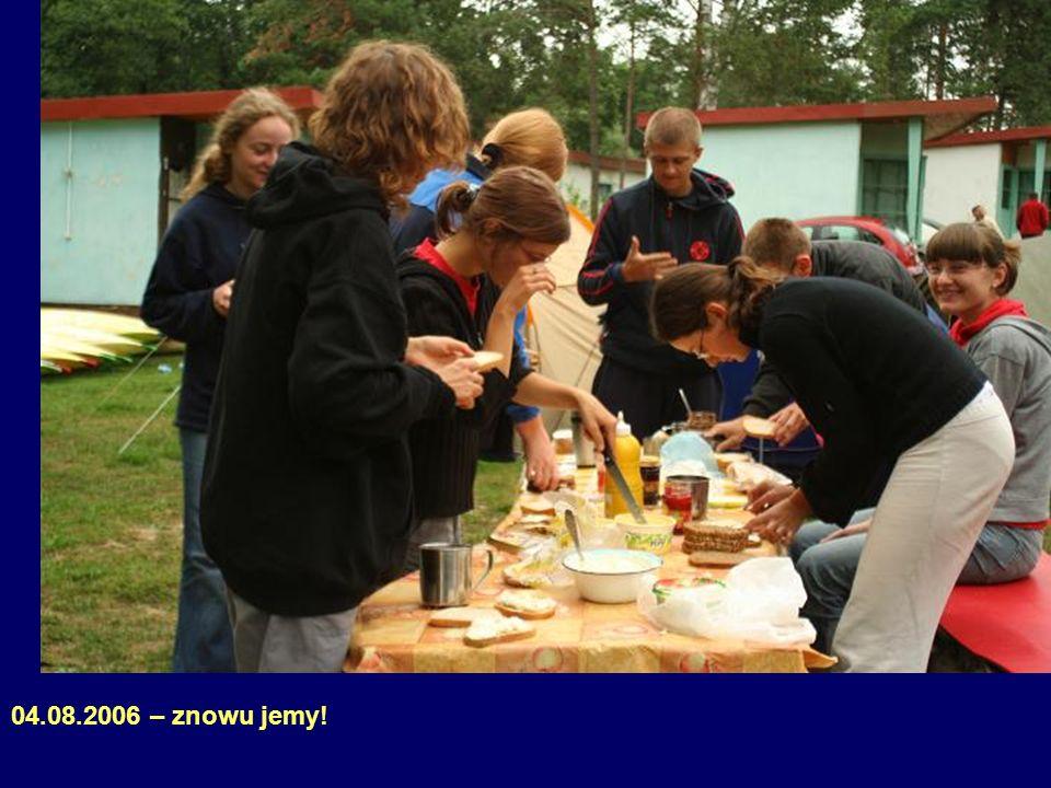 04.08.2006 – znowu jemy!