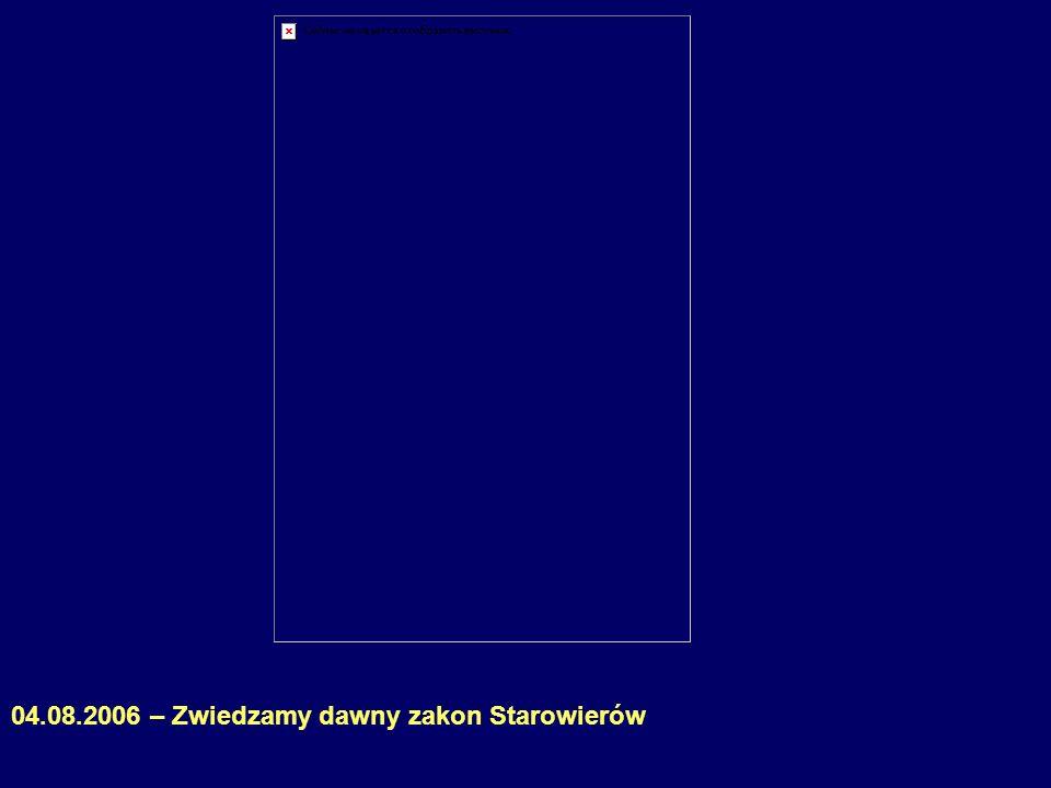 04.08.2006 – Zwiedzamy dawny zakon Starowierów