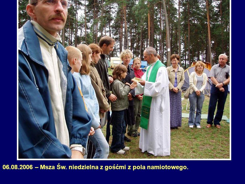 06.08.2006 – Msza Św. niedzielna z gośćmi z pola namiotowego.