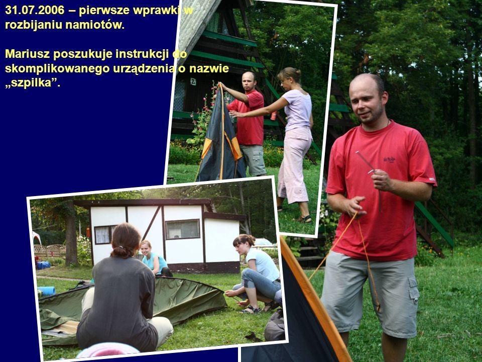 31.07.2006 – pierwsze wprawki w rozbijaniu namiotów.