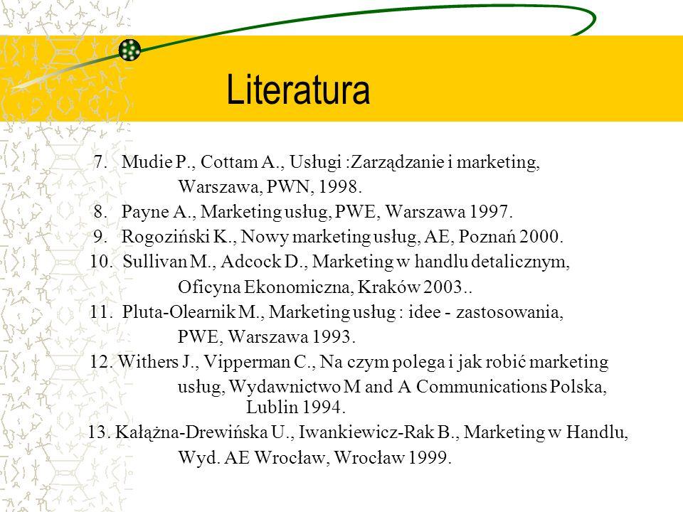 7. Mudie P., Cottam A., Usługi :Zarządzanie i marketing, Warszawa, PWN, 1998. 8. Payne A., Marketing usług, PWE, Warszawa 1997. 9. Rogoziński K., Nowy