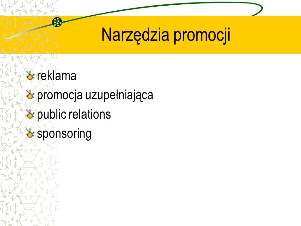 Narzędzia promocji reklama promocja uzupełniająca public relations sponsoring
