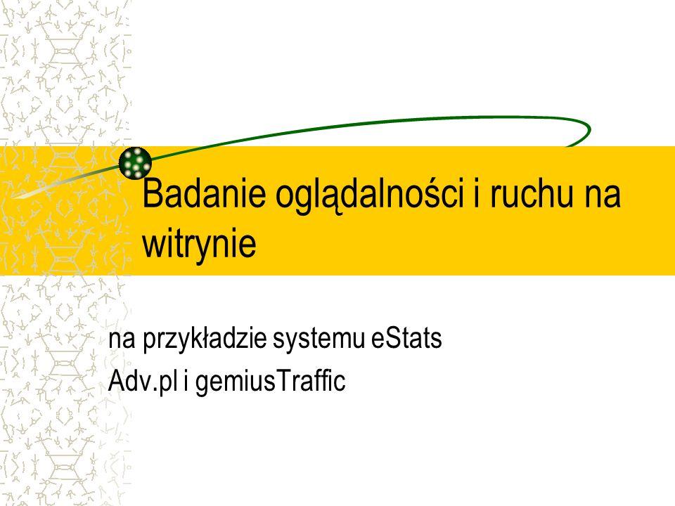 Badanie oglądalności i ruchu na witrynie na przykładzie systemu eStats Adv.pl i gemiusTraffic