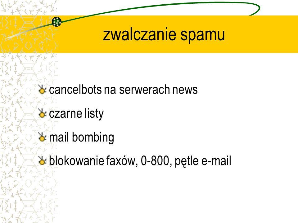 zwalczanie spamu cancelbots na serwerach news czarne listy mail bombing blokowanie faxów, 0-800, pętle e-mail