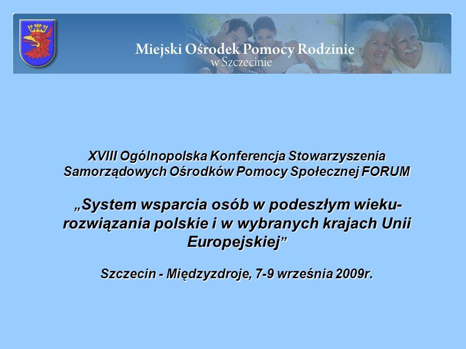 XVIII Ogólnopolska Konferencja Stowarzyszenia Samorządowych Ośrodków Pomocy Społecznej FORUM System wsparcia osób w podeszłym wieku- rozwiązania polsk