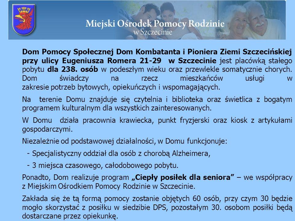 Dom Pomocy Społecznej Dom Kombatanta i Pioniera Ziemi Szczecińskiej przy ulicy Eugeniusza Romera 21-29 w Szczecinie jest placówką stałego pobytu dla 2