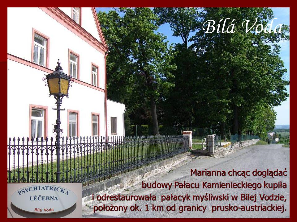 Bílá Voda Marianna chcąc doglądać budowy Pałacu Kamienieckiego kupiła i odrestaurowała pałacyk myśliwski w Bilej Vodzie, położony ok. 1 km od granicy