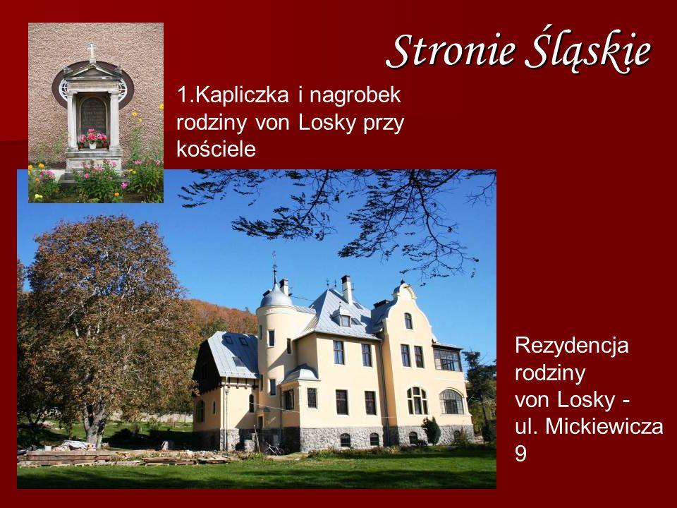 1.Kapliczka i nagrobek rodziny von Losky przy kościele Stronie Śląskie Rezydencja rodziny von Losky - ul. Mickiewicza 9