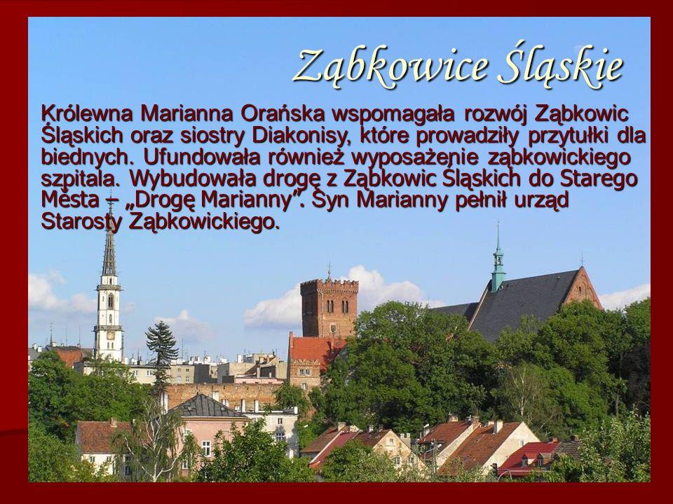Ząbkowice Śląskie Ząbkowice Śląskie Królewna Marianna Orańska wspomagała rozwój Ząbkowic Śląskich oraz siostry Diakonisy, które prowadziły przytułki d