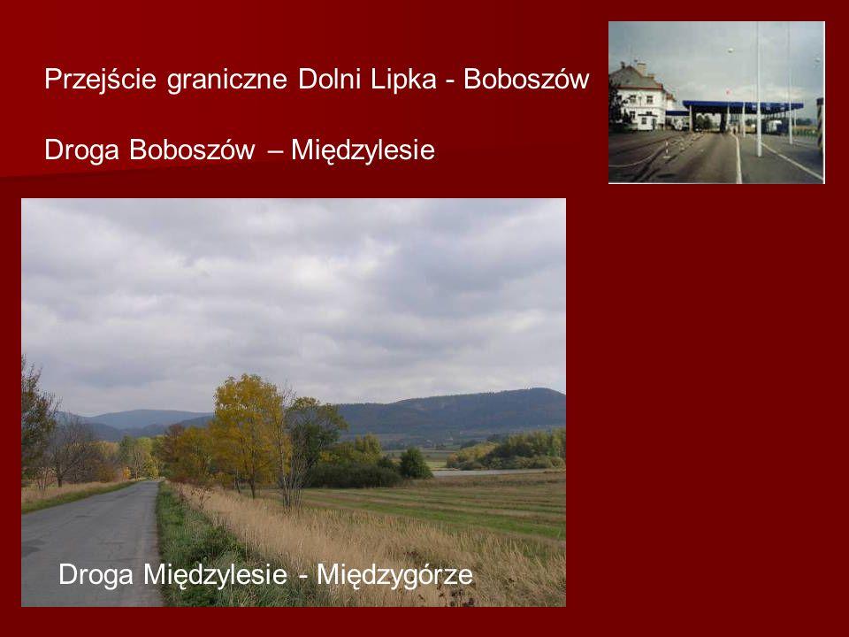 Przejście graniczne Dolni Lipka - Boboszów Droga Boboszów – Międzylesie Droga Międzylesie - Międzygórze