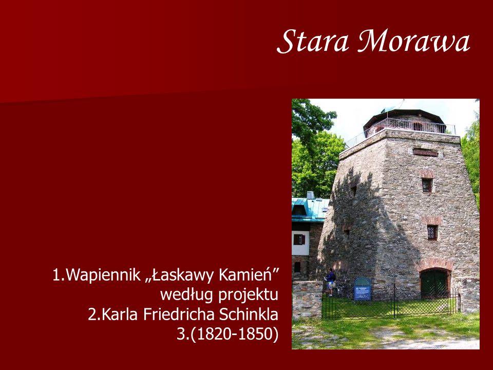 Stara Morawa 1.Wapiennik Łaskawy Kamień według projektu 2.Karla Friedricha Schinkla 3.(1820-1850)