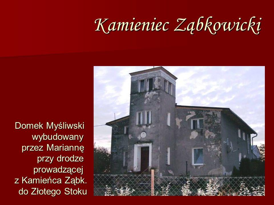 Kamieniec Ząbkowicki Domek Myśliwski wybudowany przez Mariannę przy drodze prowadzącej z Kamieńca Ząbk. do Złotego Stoku