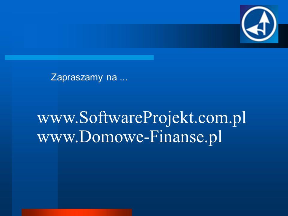 www.Domowe-Finanse.pl Zapraszamy na... www.SoftwareProjekt.com.pl
