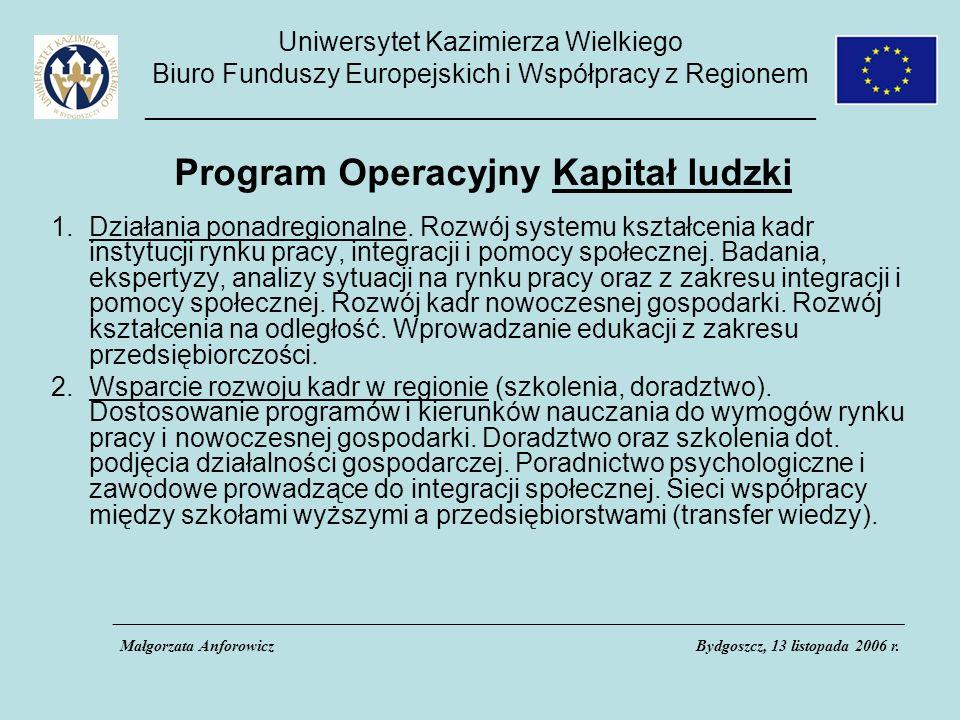 Uniwersytet Kazimierza Wielkiego Biuro Funduszy Europejskich i Współpracy z Regionem _____________________________________________ Program Operacyjny Kapitał ludzki 1.Działania ponadregionalne.
