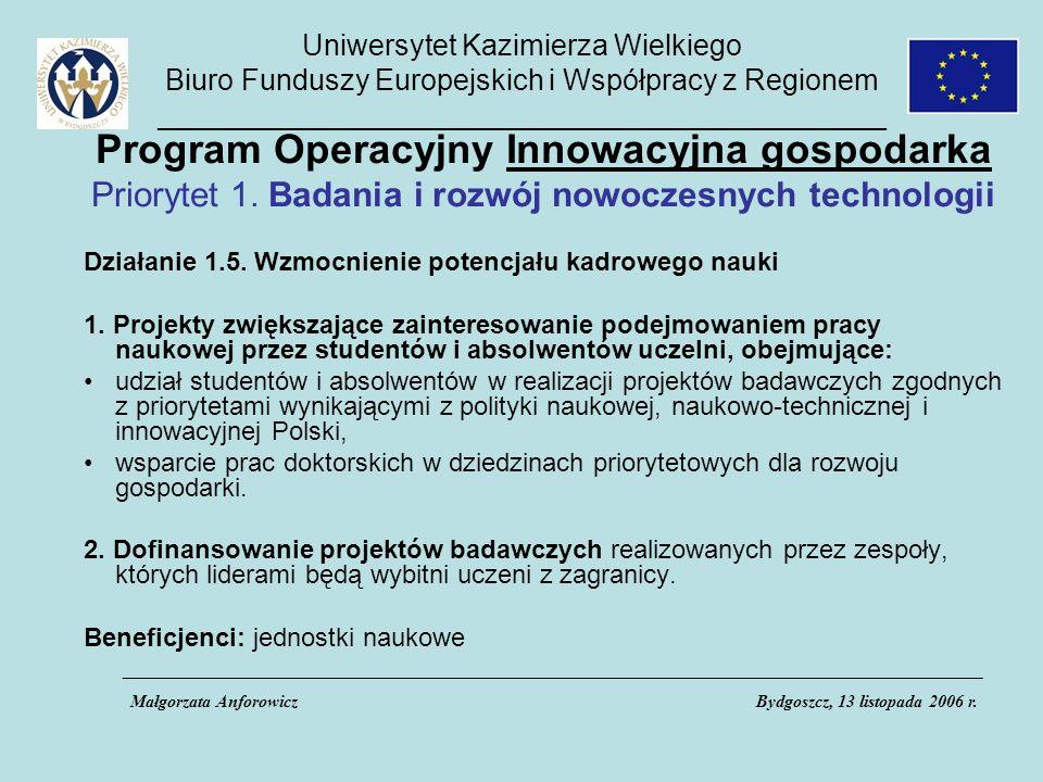 Uniwersytet Kazimierza Wielkiego Biuro Funduszy Europejskich i Współpracy z Regionem _____________________________________________ Program Operacyjny Innowacyjna gospodarka Priorytet 1.