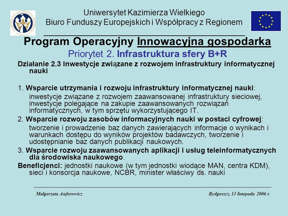Uniwersytet Kazimierza Wielkiego Biuro Funduszy Europejskich i Współpracy z Regionem _____________________________________________ Program Operacyjny Innowacyjna gospodarka Priorytet 2.