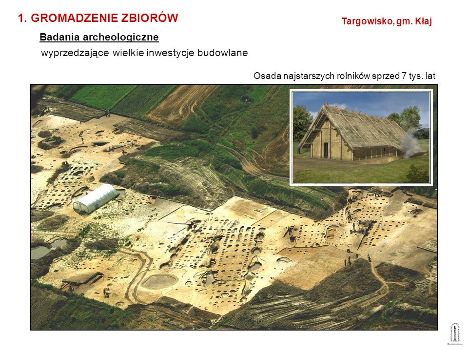 Osada najstarszych rolników sprzed 7 tys. lat wyprzedzające wielkie inwestycje budowlane Targowisko, gm. Kłaj 1. GROMADZENIE ZBIORÓW Badania archeolog