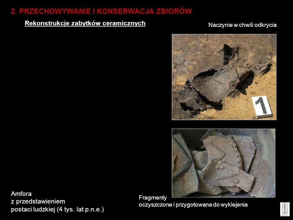 Amfora z przedstawieniem postaci ludzkiej (4 tys. lat p.n.e.) Naczynie w chwili odkrycia Fragmenty oczyszczone i przygotowane do wyklejenia 2. PRZECHO