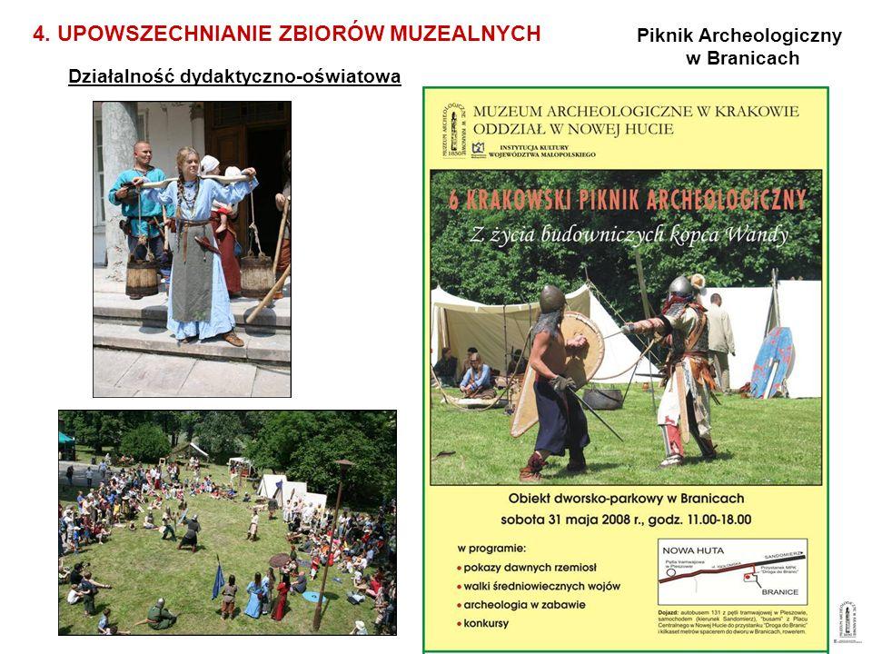Działalność dydaktyczno-oświatowa 4. UPOWSZECHNIANIE ZBIORÓW MUZEALNYCH Piknik Archeologiczny w Branicach