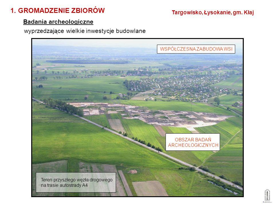 Teren przyszłego węzła drogowego na trasie autostrady A4 OBSZAR BADAŃ ARCHEOLOGICZNYCH WSPÓŁCZESNA ZABUDOWA WSI wyprzedzające wielkie inwestycje budow