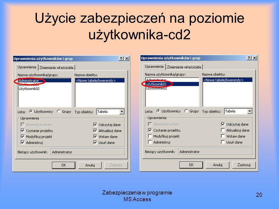 Zabezpieczenia w programie MS Access 20 Użycie zabezpieczeń na poziomie użytkownika-cd2