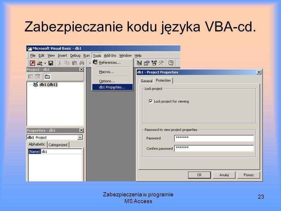 Zabezpieczenia w programie MS Access 23 Zabezpieczanie kodu języka VBA-cd.