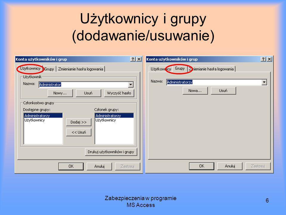 Zabezpieczenia w programie MS Access 6 Użytkownicy i grupy (dodawanie/usuwanie)