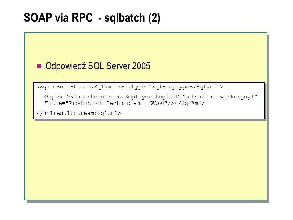 SOAP via RPC - sqlbatch (2) Odpowiedź SQL Server 2005