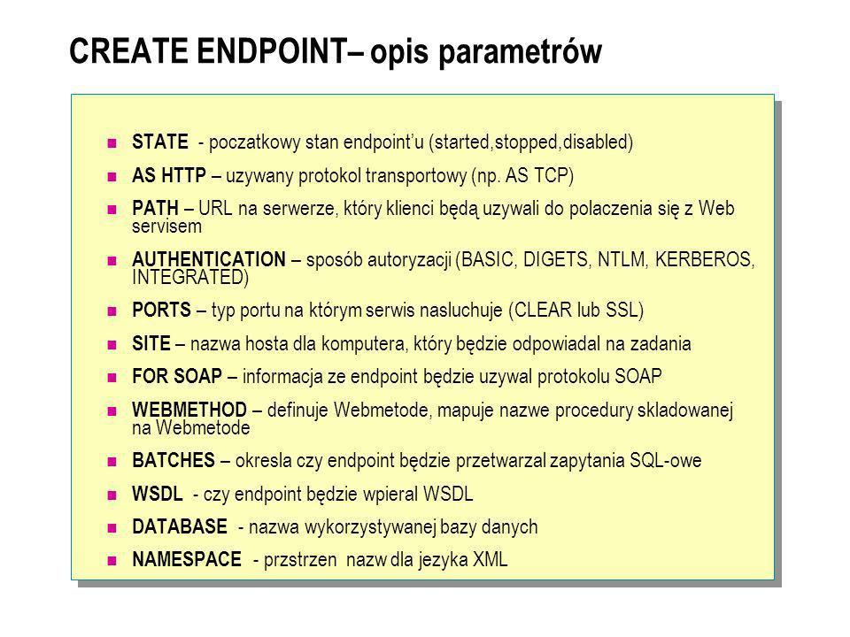 WSDL Jezyk XML Opis Web services Jeśli dla ENDPOINTa parametr WSDL = DEFAULT wysyłając odpowiednie żądnie HTTP możemy uzyskać plik WSDL opisujący udostępnione Web services Rozbudowane środowiska (VS.NET, JBulider) wykorzystują WSDL do tworzenia klas proxy upraszczając wykorzystywanie Web services w aplikacjach http://localhost/Customer?wsdl