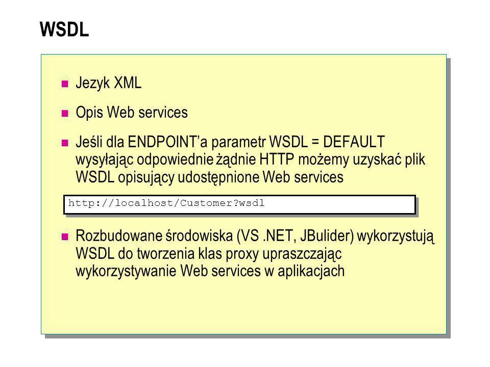 WSDL Jezyk XML Opis Web services Jeśli dla ENDPOINTa parametr WSDL = DEFAULT wysyłając odpowiednie żądnie HTTP możemy uzyskać plik WSDL opisujący udos