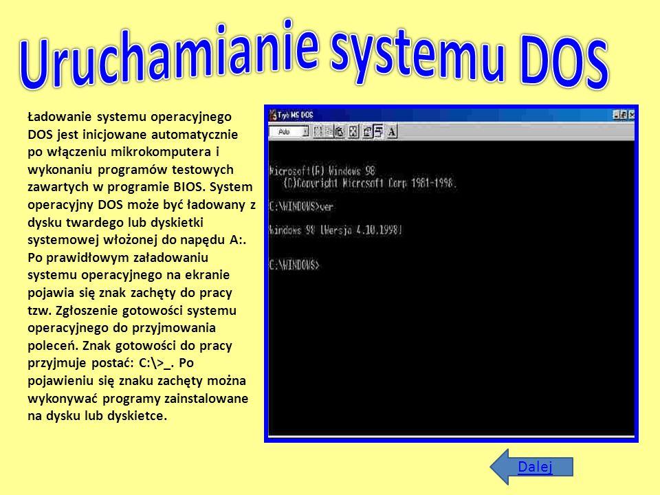 Ładowanie systemu operacyjnego DOS jest inicjowane automatycznie po włączeniu mikrokomputera i wykonaniu programów testowych zawartych w programie BIO