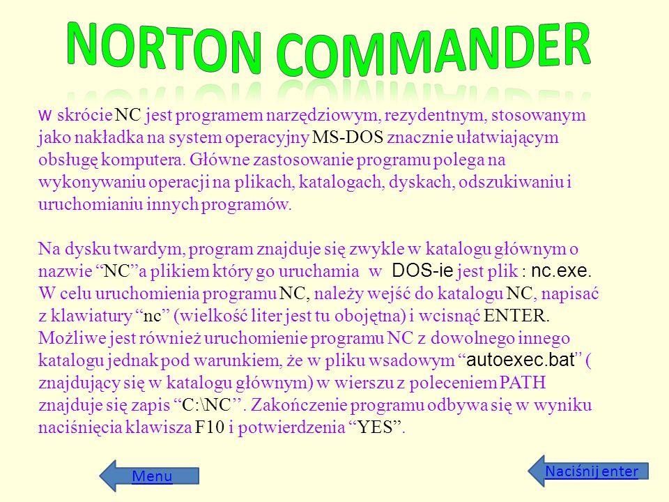 Menu w skrócie NC jest programem narzędziowym, rezydentnym, stosowanym jako nakładka na system operacyjny MS-DOS znacznie ułatwiającym obsługę kompute