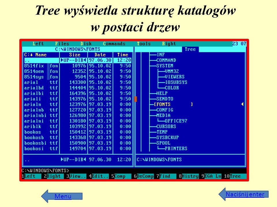 Menu Tree wyświetla strukturę katalogów w postaci drzew Naciśnij enter
