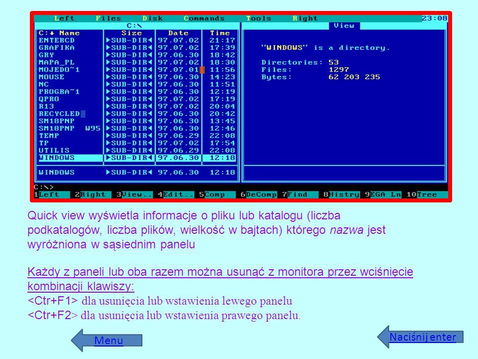 Menu Quick view wyświetla informacje o pliku lub katalogu (liczba podkatalogów, liczba plików, wielkość w bajtach) którego nazwa jest wyróżniona w sąs