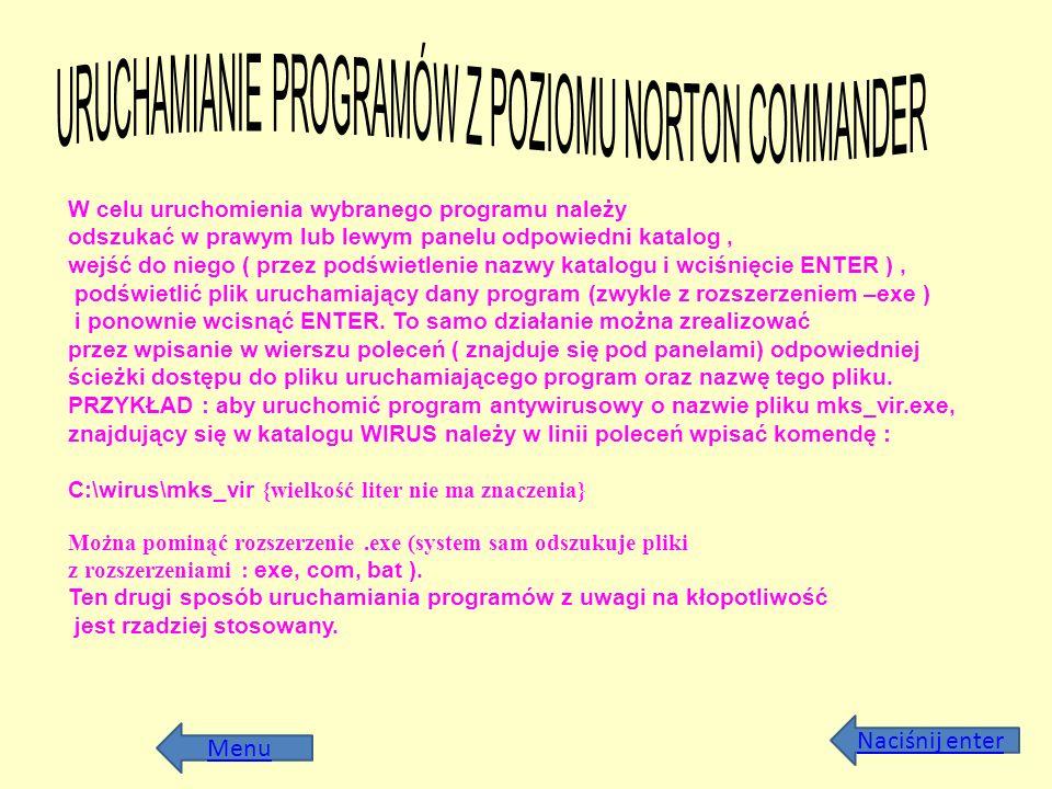 Menu W celu uruchomienia wybranego programu należy odszukać w prawym lub lewym panelu odpowiedni katalog, wejść do niego ( przez podświetlenie nazwy k
