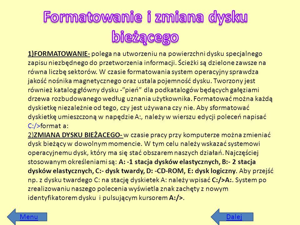 1)FORMATOWANIE- polega na utworzeniu na powierzchni dysku specjalnego zapisu niezbędnego do przetworzenia informacji. Ścieżki są dzielone zawsze na ró