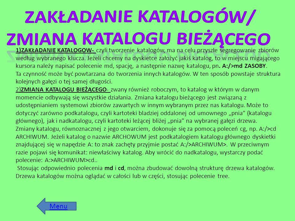 1)ZAKŁADANIE KATALOGOW- czyli tworzenie katalogów, ma na celu przyszłe segregowanie zbiorów według wybranego klucza. Jeżeli chcemy na dyskietce założy