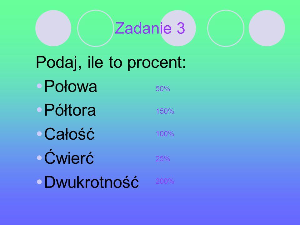Zadanie 2 Podaj, jaki procent figury zamalowano: 50% 10%