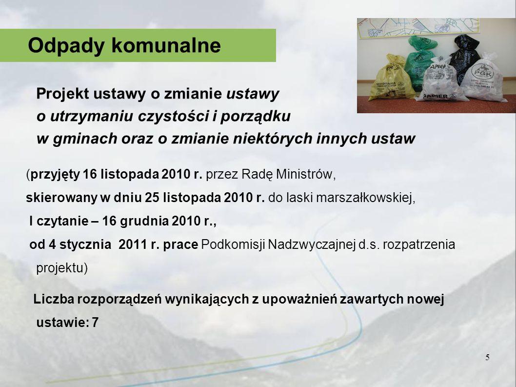 5 Odpady komunalne Projekt ustawy o zmianie ustawy o utrzymaniu czystości i porządku w gminach oraz o zmianie niektórych innych ustaw (przyjęty 16 lis